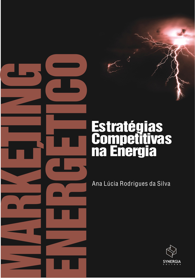 MARKETING ENERGÉTICO - ESTRATÉGIAS COMPETITIVAS NA ENERGIA